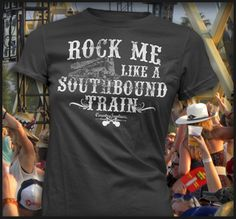 Rock Me Like A Southbound Train T-Shirt at Cowgirl Blondie's Dumb Blonde Boutique - Western Lifestyle with a Kick!