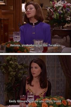 Emily Gilmore you are one classy broad