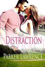 Distraction~~The latest contemporary romance Sneaky Peek~~Family secrets, a gorgeous man with a wounded heart, and a young woman who is determined to get exactly what she wants...