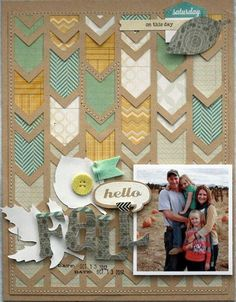 Hello Fall layout by Davinie Fiero.   Love the cut out chevrons.