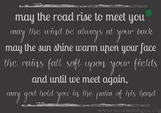 irish proverb #irish #stpatricksday my choir sang this in 2011, it was captivating