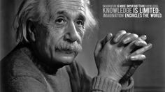 """""""Imagination is more important than knowledge. For while knowledge defines all we currently know and understand, imagination points to all we might yet discover and create."""" ~ Albert Einstein"""