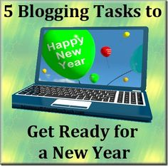 5 Blogging Tasks to Get Ready for a New Year   Biannual Blogathon Bash blog task, blog stuff, review blog, readi