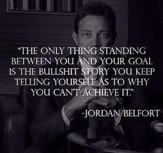 Jordan Belfort quote. So true.