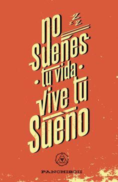 no sueñes tu vida, vive tu sueño. #typography