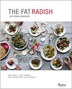 The Fat Radish Kitchen Diaries: Ben Towill, Phil Winser, NICK WILBER, Julia Turshen: 9780847843343: Amazon.com: Books