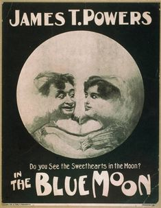 Theater poster, 1906, from the Library of Congress collection. This is one of those trick illustrations, where, at one angle, there's the man in the moon, and looked at a different way, there are two sweethearts gazing (mooning?) at one another.