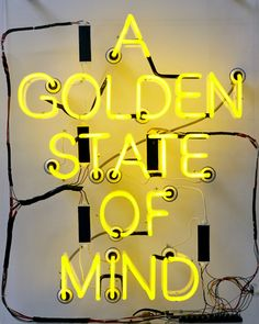 california girls, inspiration, neon signs, golden state, mind, yellow, quot, light, stay golden