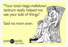 Hahahaha!! ecard mom, autism, 2 year olds, mom ecards funny, humor, 3 year olds, teacher, true stories, kid