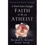 I Don't Have Enough Faith to Be an Atheist--A brilliant book on Christian Apologetics. I haven't read this as yet, but I have never regretted reading anything written by Norman Geisler.
