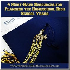 4 Must-Have Resources for Planning the Homeschool High School Years