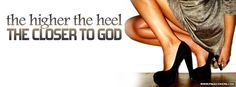 The Higher The Heel The Closer to God Facebook Cover