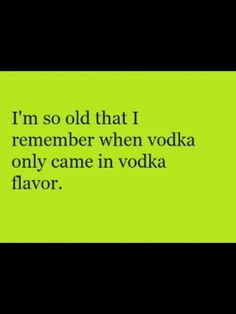 Vodka flavor!