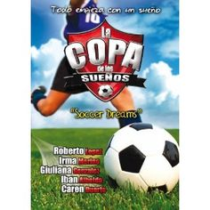 """La Copa de los Suenos or """"The Cup of Dreams"""" or """"Soccer Dreams"""", is a low-budget soccer film. Shot in Tijuana, the orphans in a children's home enter a tournament in order to win enough money to pay for the house mom's brain tumor surgery. In Spanish with English subtitles."""
