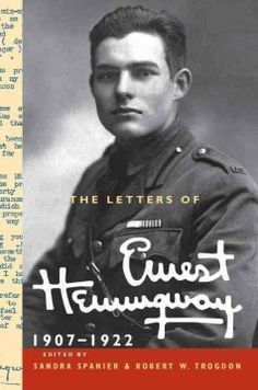 The letters of Ernest Hemingway - A collection of more than 6,000 letters by Ernest Hemingway, beginning when he was 8, includes notes passed to school friends, letters to family, exchanges with writers and editors and more, and reveals previously unknown correspondence.