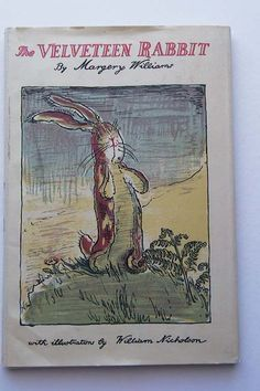 The Velveteen Rabbit Book by Margery Williams / William Nicholson - Vintage & Great Condition 1971. $25.00, via Etsy.