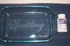 DIY Glass Etching. Great way to personalize your pans for when you send a dish over to friends or family so they know who to return it to.