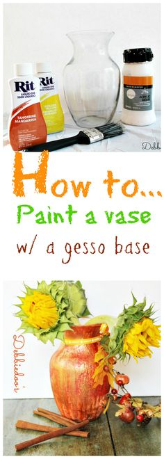 How to paint a vase for #Fall with a #gesso base so the dye adheres to it.
