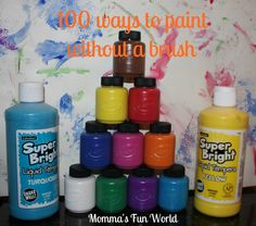 Momma's Fun World: 100 different fun ways to paint without a paint brush