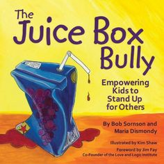 The Juice Box Bully: Empowering Kids to Stand Up For Others #books #bullying