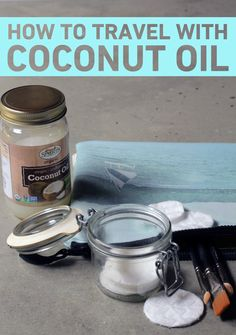 How to travel with coconut oil. http://blog.swell.com/How-to-travel-with-coconut-oil