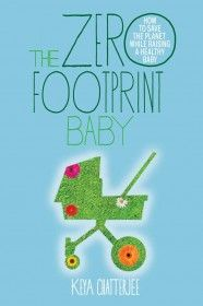 The Zero Footprint Baby: How to Save the Planet While Raising a Healthy Baby planets, footprints, books, rais, healthi babyamazonbook, zero footprint, carbon footprint, footprint babi, healthi babi