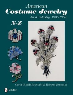 American Costume Jewelry: Art & Industry, 1935-1950, N-Z: Art and Industry, 1935-1950, N-Z: 2 von Roberto &. Carla Ginelli Brunalti
