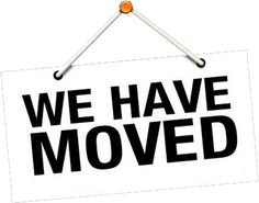 We Have Moved!!! Our