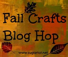 Add your fall crafts & recipes on the Fall Crafts Blog Hop!