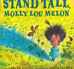 Stand Tall, Molly Lou Melon by Patty Lovell. $10.61. Publisher: Putnam Juvenile; Rei/Cas edition (August 27, 2001). 32 pages. Publication: August 27, 2001. Author: Patty Lovell. Reading level: Ages 4 and up. Save 38% Off!