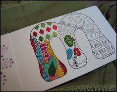 """doodling letters...9X12 white sheet...have large letters to trace...add doodles, then color. have pattern sheets available to """"inspire""""."""