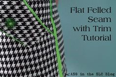 Flat Felled Seam with Trim (Tutorial) || American Sewing Guild