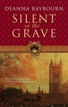 Deanna Raybourn's Silent in the Grave: aristocratic murder in Victorian England, complete with a Byronic detective and lots of secrets lurking behind corners - Brain Candy.