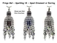 Fringe Me! - Sparkling 18, Spool Ornament or Earring Tutorial by Rita Sova at Bead-Patterns.com