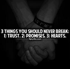 3 Things you should never break!