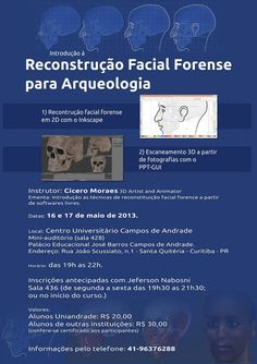 Curso de Extensão Reconstrução Facial Forense para Arqueologia    Instrutor: Cícero Moraes 3D Artist and Animator  Ementa: Introdução as técnicas de reconstituição facial forence a partir de softwares livres.