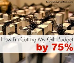 Check out these FANTASTIC strategies for cutting your gift budget in some pretty massive ways while still giving great gifts!