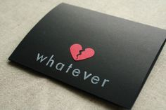 Broken Heart Whatever Card - Anti Valentine's Day Card - Hand Stamped