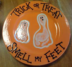 Halloween Footprint Plate. Don't really like the plate but like the saying