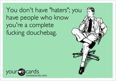 Haters.