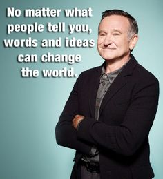 Wise Words by Robin Williams