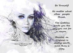The Goddess made you