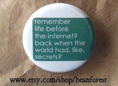 remember life before the internet by beanforest on Etsy, $1.50