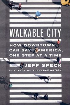 Book Review: Walkable City: How Downtown Can Save America, One Step at a Time