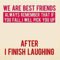 haha all my friends some of them are...@madi Probst  @Tatum @Megan McClure