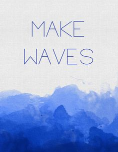 Make Waves Blue Watercolor Art Print