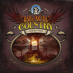 """""""Black Country"""" from the debut album, """"Black Country"""" by Black Country Communion."""