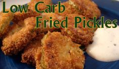 Atkins Diet Recipes: Low Carb Fried Pickles