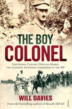 Known as The Boy Colonel, Lieutenant Colonel Douglas Marks, was the youngest battalion commander in the AIF and highly regarded not only as a future military commander, but as a business and community leader.