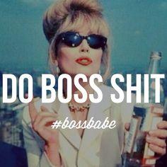 Do Boss Shit. #bossb